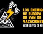Audio: Los enemigos de Europa no se van de vacaciones<br><span style='color:#006EAF;font-size:12px;'>AQUÍ LA VOZ DE EUROPA</span>