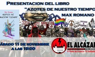 """Presentación del libro """"Azotes de nuestro tiempo"""" en Valladolid<br><span style='color:#006EAF;font-size:12px;'>MAX ROMANO EN CSyN «EL ALCÁZAR»</span>"""
