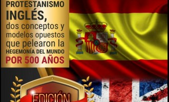Hispanismo Católico vs Protestantismo Inglés. Dos modelos opuestos por la hegemonía del mundo<br><span style='color:#006EAF;font-size:12px;'>EDICIÓN ESPECIAL DEL BOLETÍN DE INFORMACIÓN E INTELIGENCIA ESTRATÉGICA</span>