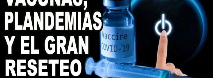 Vacunas, Plandemias y el Gran Reseteo<br><span style='color:#006EAF;font-size:12px;'>RADIO AQUÍ LA VOZ DE EUROPA</span>