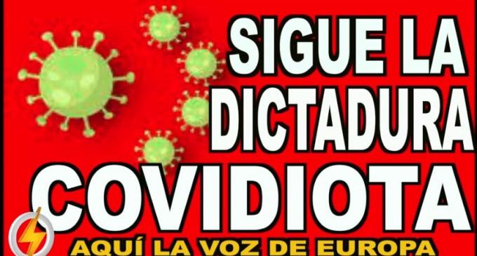 Sigue la dictadura COVIDIOTA<br><span style='color:#006EAF;font-size:12px;'>RADIO AQUÍ LA VOZ DE EUROPA</span>