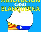 """AUDIO: """"ABSOLUCIÓN CASO BLANQUERNA<br><span style='color:#006EAF;font-size:12px;'>Rebélate</span>"""
