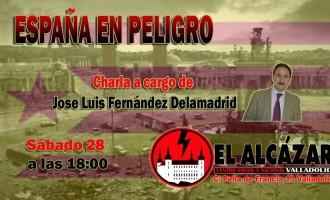 """Conferencia """"España en peligro""""<br><span style='color:#006EAF;font-size:12px;'>En Centro Social y Nacional El Alcázar</span>"""